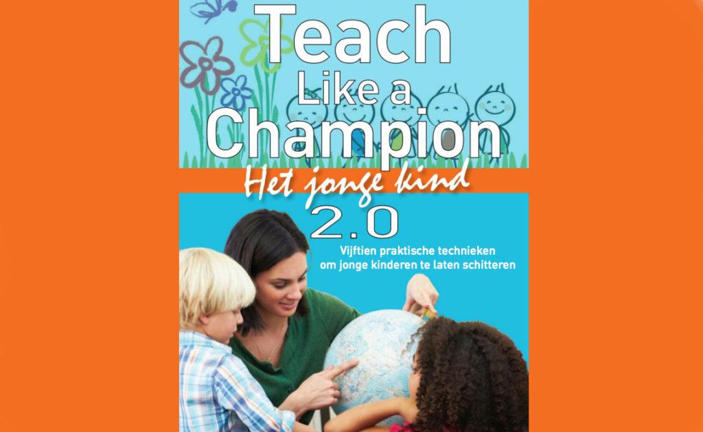 Teach Like a Champion - Het jonge kind 2.0