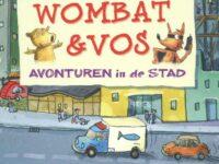 Boekentip: Wombat & Vos – Avonturen in de stad